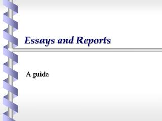 Essays and Reports
