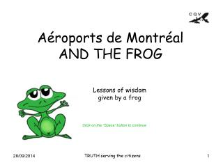 Aéroports de Montréal AND THE FROG