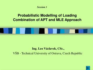 Probabilistic Modelling of Loading Combination of APT and MLE Approach