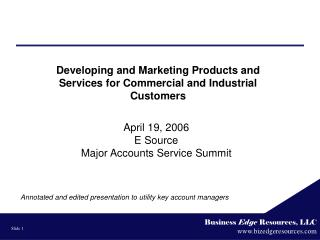 Developing and Marketing Products and Services for Commercial and Industrial Customers
