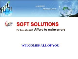 SOFT SOLUTIONS For those who can't   Afford to make errors