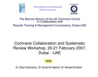 The Bahrain Branch of the UK Cochrane Centre In Collaboration with