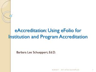 eAccreditation : Using  eFolio  for Institution and Program Accreditation