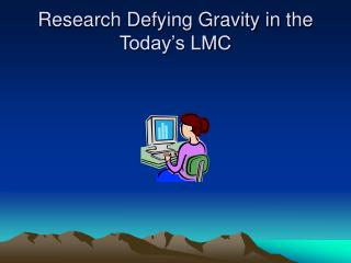 Research Defying Gravity in the Today's LMC