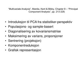 """Multivariate Analysis"", Mardia, Kent & Bibby, Chapter 8 – ""Principal Component Analysis"", pp. 213-229,"