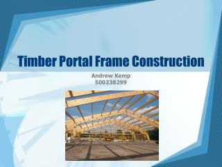 Timber Portal Frame Construction