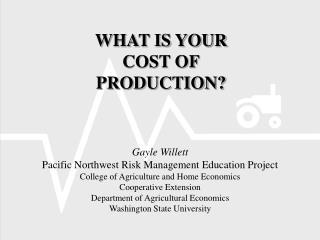 Gayle Willett Pacific Northwest Risk Management Education Project College of Agriculture and Home Economics Cooperative