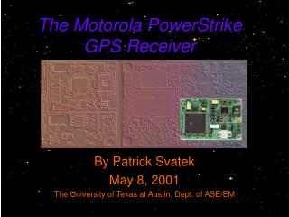 The Motorola PowerStrike GPS Receiver
