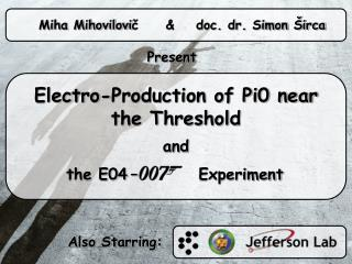 Electro-Production of Pi0 near  the Threshold and         the E04 –         Experiment