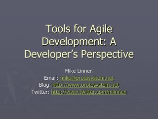 Tools for Agile Development: A Developer s Perspective
