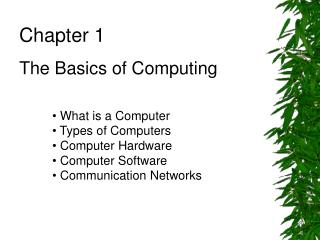 Chapter 1 The Basics of Computing