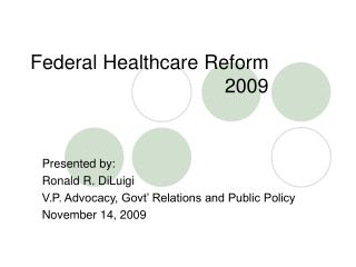 Federal Healthcare Reform 					   2009