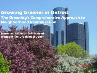 Growing Greener in Detroit:   The Greening's Comprehensive Approach to Neighborhood Revitalization