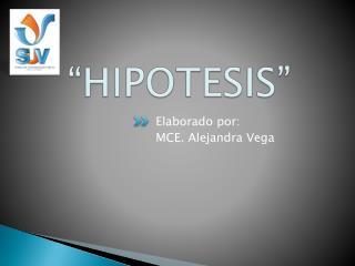 """""""HIPOTESIS"""""""