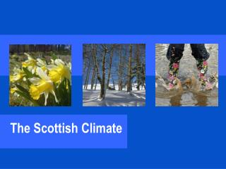 The Scottish Climate