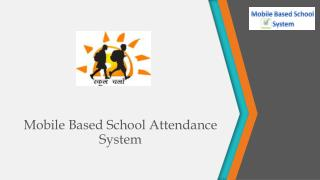 Mobile  Based School Attendance System