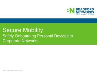 Secure Mobility Safely Onboarding Personal Devices to Corporate Networks