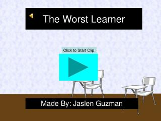 The Worst Learner