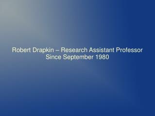 Robert Drapkin, an extensively experienced Professional