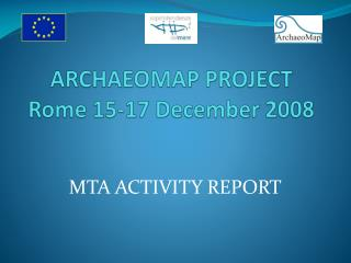 ARCHAEOMAP PROJECT Rome  15-17  December  2008