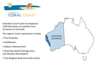 Australia's Coral Coast encompasses 1100 kilometres of coastline from Cervantes to Exmouth.