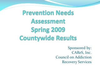 Prevention Needs Assessment Spring  2009 Countywide Results