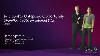 Microsoft's Untapped  Opportunity   SharePoint 2010 for  Internet Sites