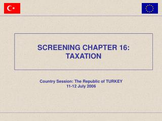 Country Session: The Republic of TURKEY 11-12 July 2006