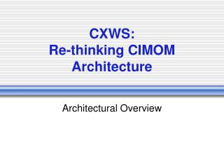 CXWS:  Re-thinking CIMOM Architecture