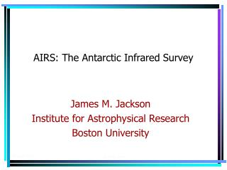 AIRS: The Antarctic Infrared Survey