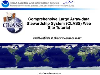 Comprehensive Large Array-data Stewardship System (CLASS) Web Site Tutorial