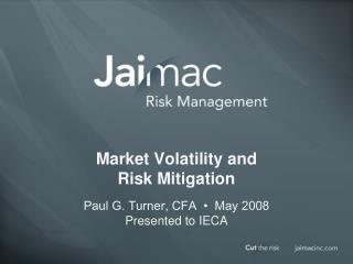 Market Volatility and  Risk Mitigation