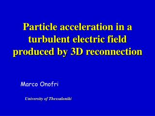 Particle acceleration in a turbulent electric field  produced by 3D reconnection