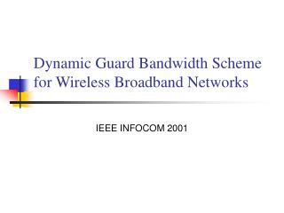 Dynamic Guard Bandwidth Scheme for Wireless Broadband Networks