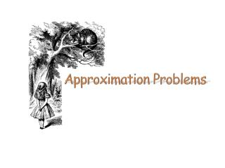 Approximation Problems