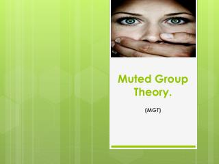 Muted Group Theory.
