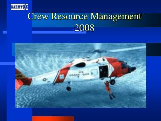 Crew Resource Management  2008