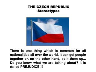 THE CZECH REPUBLIC  Stereotypes