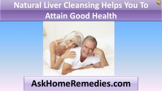 Natural Liver Cleansing Helps You To Attain Good Health