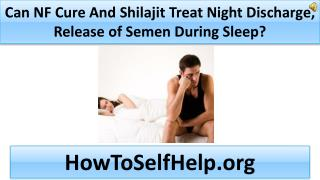 Can NF Cure And Shilajit Treat Night Discharge?