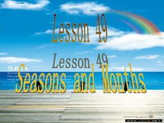 Lesson 49 Seasons and Months