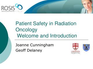 Patient Safety in Radiation Oncology  Welcome and Introduction
