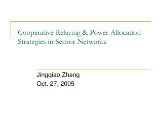 Cooperative Relaying & Power Allocation Strategies in Sensor Networks