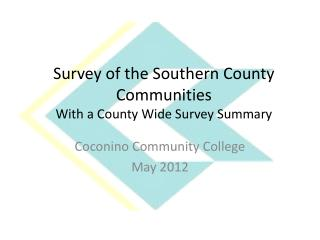 Survey of the Southern County Communities With a County Wide Survey Summary