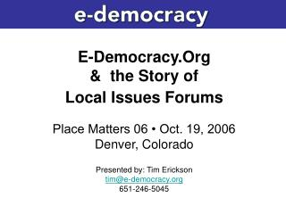 E-Democracy.Org in not a technology organization.