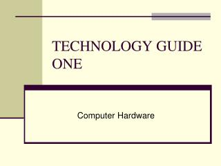 TECHNOLOGY GUIDE ONE
