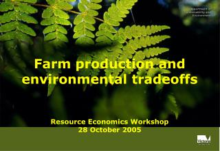 Farm production and environmental tradeoffs Resource Economics Workshop 28 October 2005
