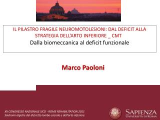 IL PILASTRO FRAGILE NEUROMOTOLESIONI: DAL DEFICIT ALLA STRATEGIA DELL'ARTO INFERIORE _ CMT