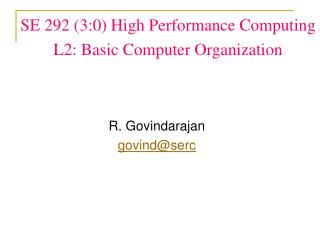SE 292 (3:0) High Performance Computing L2: Basic Computer Organization