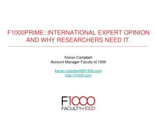 F1000Prime : International expert opinion and why  researchers  need it.